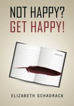 Not Happy Get Happy book summary, reviews and download