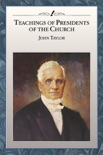 Teachings of Presidents of the Church: John Taylor book summary, reviews and downlod