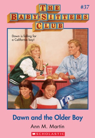 The Baby-Sitters Club #37: Dawn and the Older Boy by Scholastic Inc. book summary, reviews and downlod