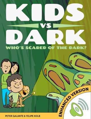 Kids vs Dark: Who's Scared of The Dark? (Enhanced Version) by KidsvsLife.com, Peter Galante & Felipe Kolb E-Book Download