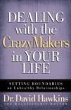 Dealing with the CrazyMakers in Your Life book summary, reviews and download