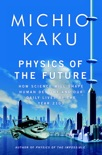 Physics of the Future book summary, reviews and downlod