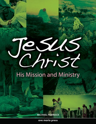 Jesus Christ: His Mission and Ministry [First Edition 2011] textbook download