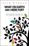 What on Earth Am I Here For? Purpose Driven Life book summary, reviews and download