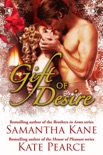 Gift of Desire (Hot Christmas Love Stories from Samantha Kane and Kate Pearce) book summary, reviews and downlod