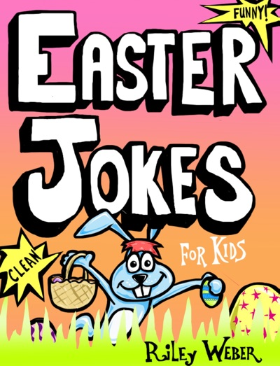 Easter Jokes for Kids by Riley Weber Book Summary, Reviews and E-Book Download
