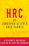 HRC by Jonathan Allen & Amy Parnes: A 30-minute Chapter-by-Chapter Summary book summary, reviews and downlod