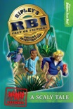 Ripley's RBI 01: Scaly Tale book summary, reviews and download