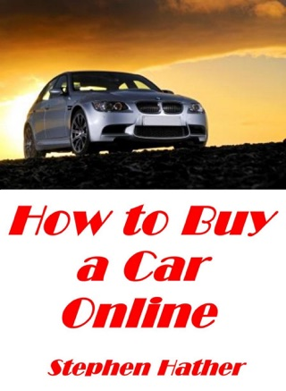 How to Buy a Car Online by Smashwords, Inc. book summary, reviews and downlod