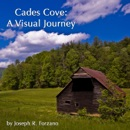 Cades Cove: A Visual Journey book summary, reviews and download