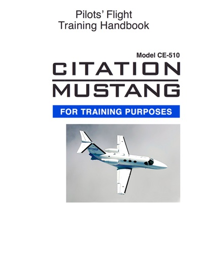 CE510 Pilots' Flight Training Handbook by Wings Jet Flight Training, LLC Book Summary, Reviews and E-Book Download