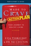 Made to Crave Action Plan Participant's Guide book summary, reviews and downlod