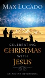 Celebrating Christmas with Jesus book summary, reviews and download