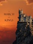 A March of Kings (Book #2 in the Sorcerer's Ring) book summary, reviews and downlod