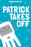 Patrick Takes Off book summary, reviews and downlod
