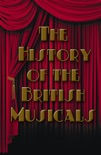 The History of the British Musical book summary, reviews and downlod