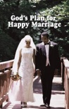 God's Plan for Happy Marriage book summary, reviews and download