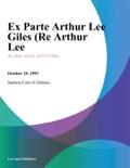Ex Parte Arthur Lee Giles (Re Arthur Lee book summary, reviews and downlod