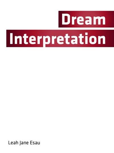 Dream Interpretation by Leah Jane Esau Book Summary, Reviews and E-Book Download
