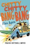 Chitty Chitty Bang Bang Flies Again book summary, reviews and download