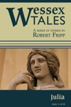 """Wessex Tales: """"Julia"""" (Story 11) book summary, reviews and download"""
