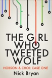 The Girl Who Tweeted Wolf (Hobson & Choi - Case One) book summary, reviews and download