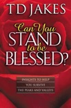 Can You Stand to Be Blessed? book summary, reviews and downlod