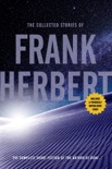 The Collected Stories of Frank Herbert book summary, reviews and downlod