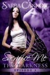 Sacrifice Me: The Darkness book summary, reviews and downlod
