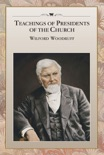 Teachings of Presidents of the Church: Wilford Woodruff book summary, reviews and downlod