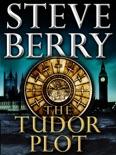 The Tudor Plot: A Cotton Malone Novella book summary, reviews and downlod