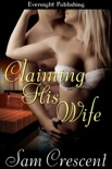 Claiming His Wife book summary, reviews and downlod