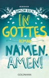 In Gottes Namen. Amen! book summary, reviews and downlod