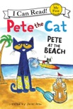 Pete the Cat: Pete at the Beach book summary, reviews and download