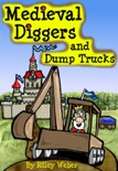 Medieval Diggers and Dump Trucks book summary, reviews and download