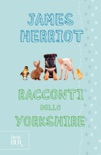 Racconti dello Yorkshire book summary, reviews and downlod