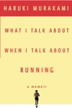 What I Talk About When I Talk About Running book summary, reviews and downlod