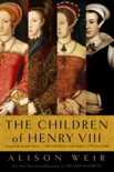 The Children of Henry VIII book summary, reviews and downlod