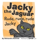 Jacky the Jaguar Rude, rude, rude Jacky book summary, reviews and download
