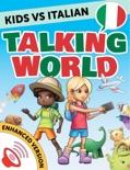 Kids vs Italian: Talking World (Enhanced Version) book summary, reviews and downlod