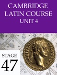 Cambridge Latin Course (4th Ed) Unit 4 Stage 47 book summary, reviews and download
