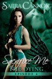 Sacrifice Me: The Dying book summary, reviews and downlod