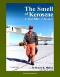 The Smell of Kerosene: A Test Pilot's Odyssey - NASA Research Pilot Stories, XB-70 Tragic Collision, M2-F1 Lifting Body, YF-12 Blackbird, Apollo LLRV Lunar Landing Research Vehicle (NASA SP-4108) book summary, reviews and downlod