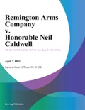 Remington Arms Company v. Honorable Neil Caldwell book summary, reviews and downlod