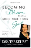 Becoming More Than a Good Bible Study Girl Participant's Guide book summary, reviews and downlod