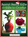 Secret Santa Gifts: 13 Gifts to Crochet book summary, reviews and download