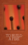 To Build a Fire book summary, reviews and download