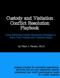 Custody and Visitation Conflict Resolution Playbook book summary, reviews and download