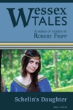 """Wessex Tales: """"Schelin's Daughter"""" (Story 14) book summary, reviews and download"""