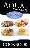 AquaChef Sous Vide Cookbook book summary, reviews and download